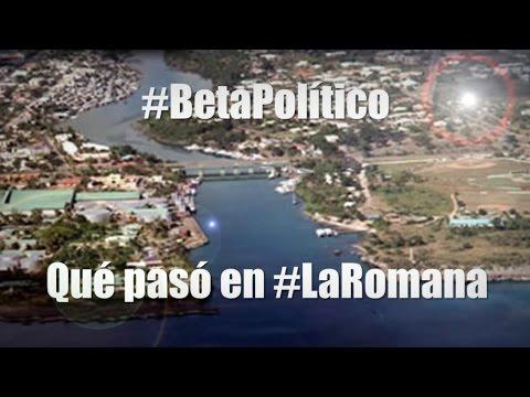 #BetaPolítico Qué pasó en #LaRomana