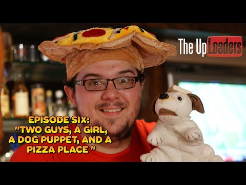 The Uploaders - Episode Six: two Guys, A Girl, A Dog Puppet, And A Pizza Place video