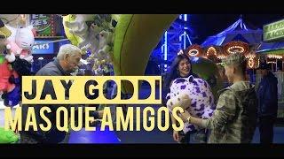 Jay Goddi - Mas Que Amigos (Official Video)