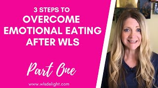 Emotional Eating After Weight Loss Surgery - How to Overcome - Part 1