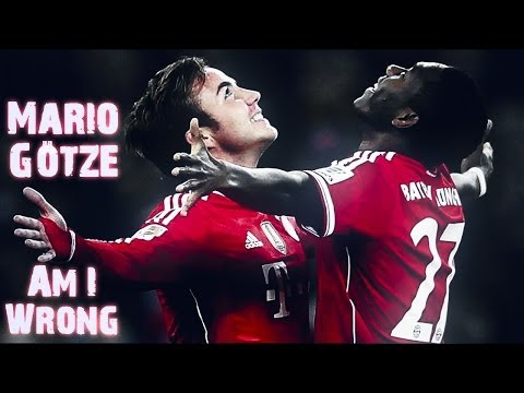 Mario Götze - Am I Wrong | 2013/2014 |HD