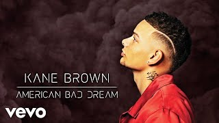 Kane Brown - American Bad Dream (Official Audio)