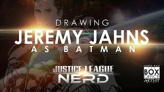 DRAWING JEREMY JAHNS AS BATMAN: JLN PART 2