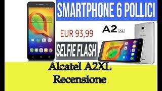 Alcatel A2XL  Smartphone  recensione e scheda tecnica