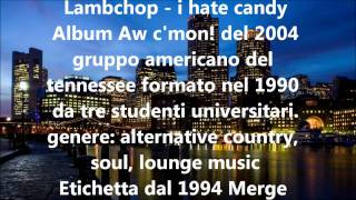 Lambchop - I Hate Candy