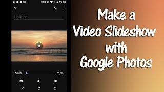 How to Make a Google Photos Movie Slideshow