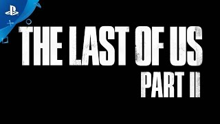 The Last of Us Part II - Trailer #PlayStationPGW 2017 | Exclu PS4