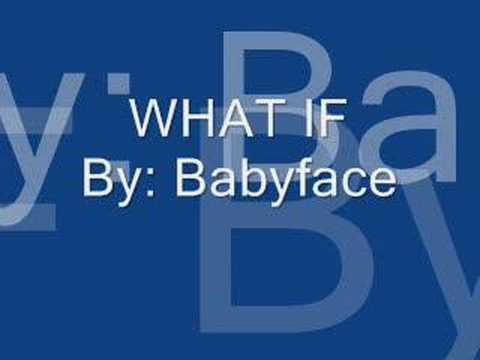 what if - babyface
