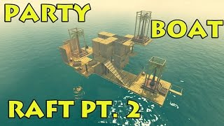 Upgrading the Raft! - Raft Game pt. 2