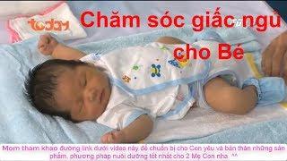 Làm mẹ tập 15 - Chăm sóc giấc ngủ cho bé. Kỹ năng thay tã khi bé ngủ