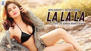 download lagu La La La Remix  Neha Kakkar  Arjun gratis
