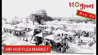Vlogmas Day 2: Hip Hop Flea Market... #KickinItWithTheChristtens