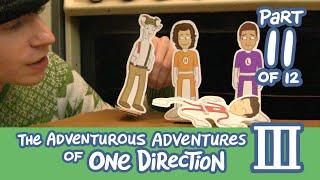 The Adventurous Adventures of One Direction 3:  Part 11
