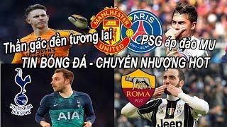 Tin bóng đá|Chuyển nhượng 20/07|MU trói chân 'thần giữ đền' tương lai,bị PSG áp đảo trong vụ Dybala