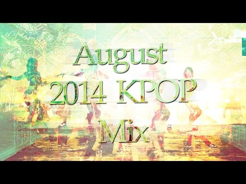 August 2014 Kpop Mix video