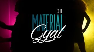 Xelo - Material Gyal (Clip Officiel)