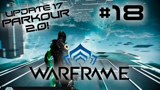 Warframe: Movimiento avanzado. Parkour 2.0! (Update 17) - Random Match 18 - Tito-san