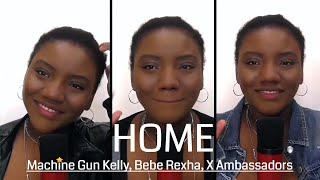 Download Lagu Alicia Buni Cover - Home (Machine Gun Kelly, X Ambassadors, and Bebe Rexha) Gratis STAFABAND