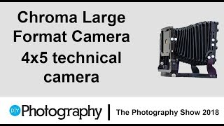 A first look at the Chroma 4x5 Large Format Technical Camera