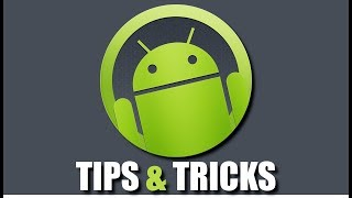 Android Tips and Tricks 2017