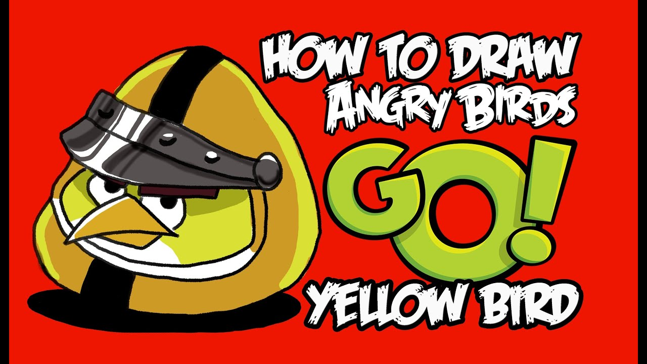 Angry Birds go Yellow Bird How to Draw Yellow Bird Angry