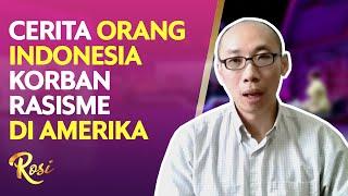 Cerita Orang Indonesia Korban Rasisme di Amerika - ROSI 3