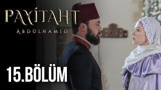 Payitaht Abdülhamid - Payitaht Abdülhamid 15. Bölüm 9 Haziran 2017 Tek Parça HD İzle