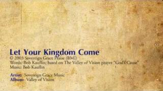 Let Your Kingdom Come - Sovereign Grace