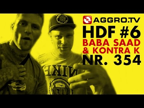 HDF - BABA SAAD & KONTRA K HALT DIE FRESSE 06 NR 354 (OFFICIAL HD VERSION AGGROTV)