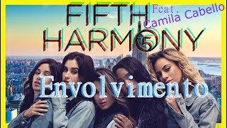 Envolvimento Fifth Harmony Feat. Camila Cabello (versão)