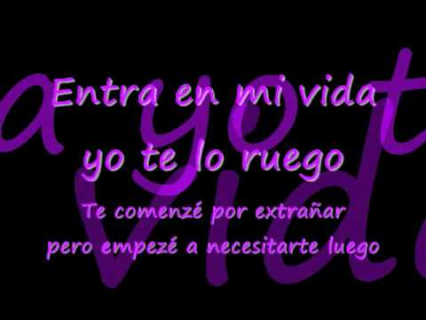 Sin Bandera - Entra En Mi Vida Letra Music Videos