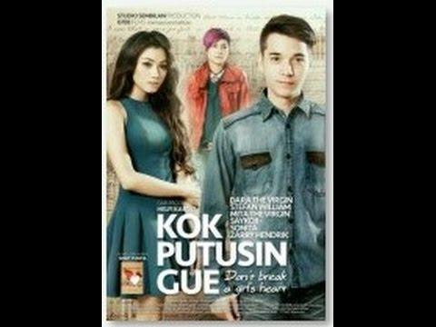 Kok Putusin Gue Sih Full Version 2015