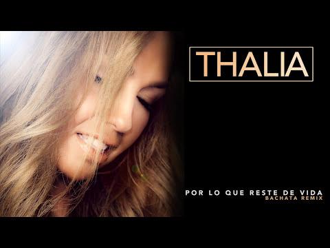 Thalía - Por Lo Que Reste de Vida (Bachata Remix) (Audio)