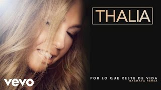 Video Por Lo Que Reste De Vida (Bachata Version) Thalia