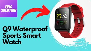 Q9 Waterproof Sports Smartwatch - Best Smart Watch, under $30 in 2018
