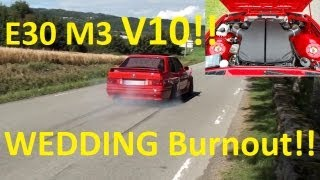 BMW E30 M3 V10 S85 533hp - WEDDNIG BURNOUT!! & Showcase