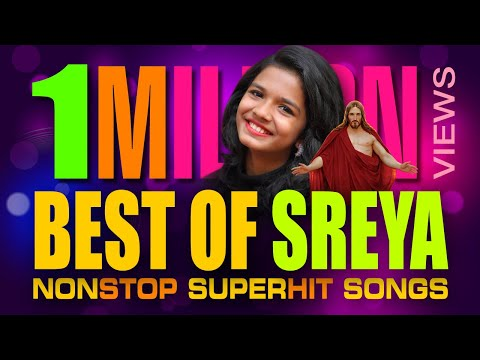 Best Of Sreya Non Stop |  Malayalam Christian Devotional Songs | Best Songs Only video