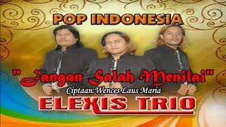 Trio Elexis - Jangan Salah Menilai