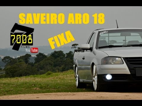 SAVEIRO REBAIXADA G4 ARO 18 FIXA Willian 272Club - Canal 7008Films