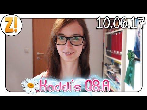 Kaddi's Q&A: 10.06.2017 [DEUTSCH]