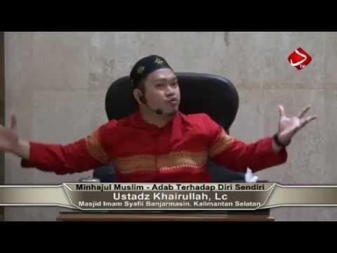 Minhajul Muslim - Adab Terhadap Diri Sendiri #4 - Ustadz Khairullah, Lc