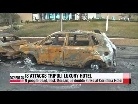 IS attack on Tripoli hotel leaves 9, incl. Korean, dead   IS추정 무장대원, 리비아호텔 습격...