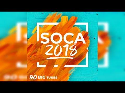 Soca 2018 | 90 Big Songs | Machel Montano, Bunji, Kes, Patrice Roberts, Ultimate Rejects & More