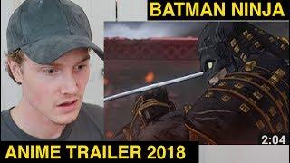Batman Ninja - Anime Trailer (2018) Reaction   Tyler Wibstad