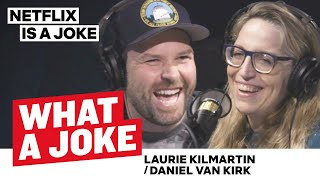 Daniel Van Kirk's Rural Upbringing & Laurie Kilmartin on Females in Comedy | Netflix Is A Joke