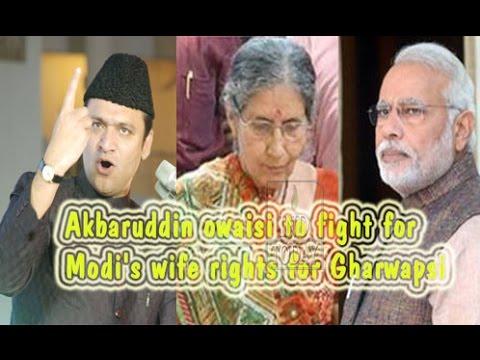 Akbaruddin Owaisi to fight for Narendra Modi's wife Jashodaben Ghar wapsi