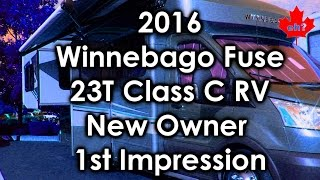2016 Winnebago Fuse 23T Class C RV New Owner 1st Impressions