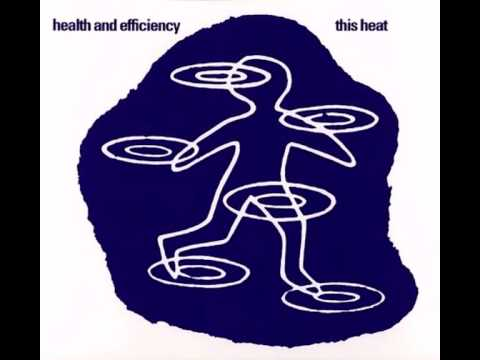 This Heat - Health And Efficiency [FULL ALBUM]