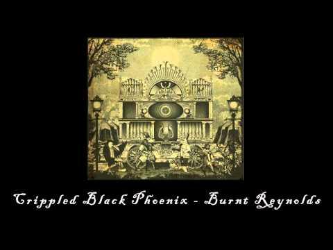 Crippled Black Phoenix - Burnt Reynolds