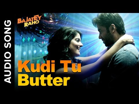 Kudi Tu Butter (Romantic Audio Song) | Bajatey Raho | Honey Singh | Tusshar Kapoor
